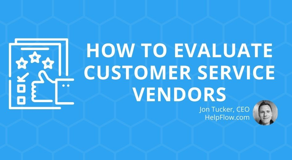 How to Evaluate Customer Service Vendors