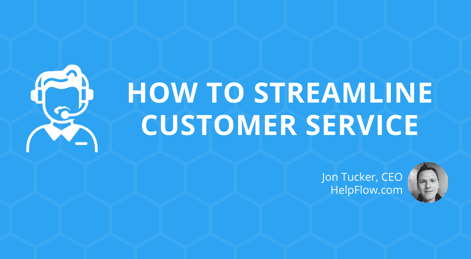 How to Streamline Customer Service