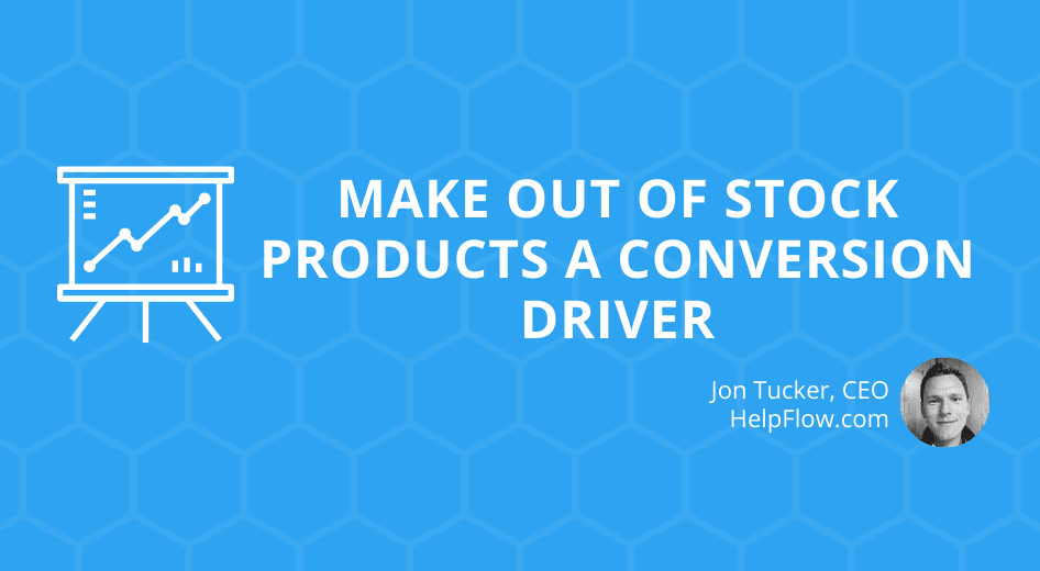 Make Out of Stock Products a Conversion Driver