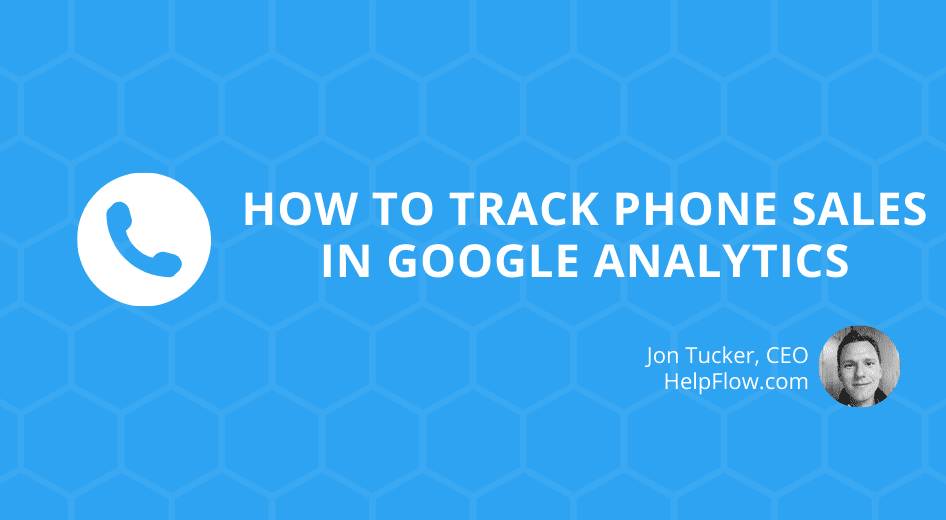 How to Track Phone Sales in Google Analytics