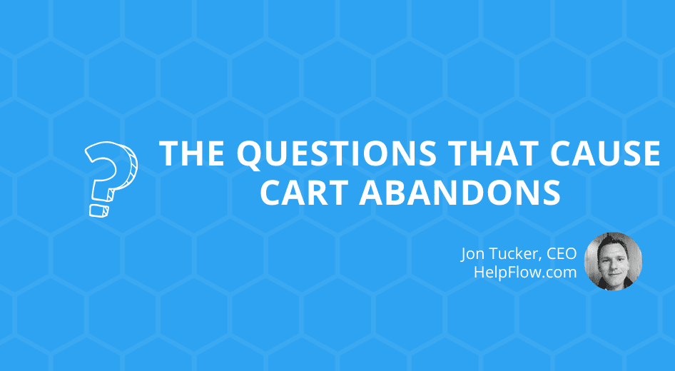 The Questions That Cause Cart Abandons