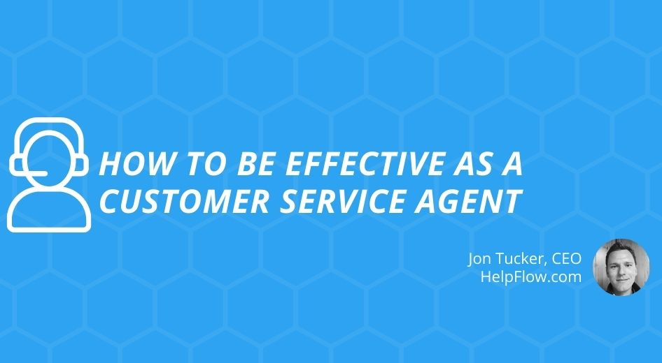 How to Be Effective as a Customer Service Agent
