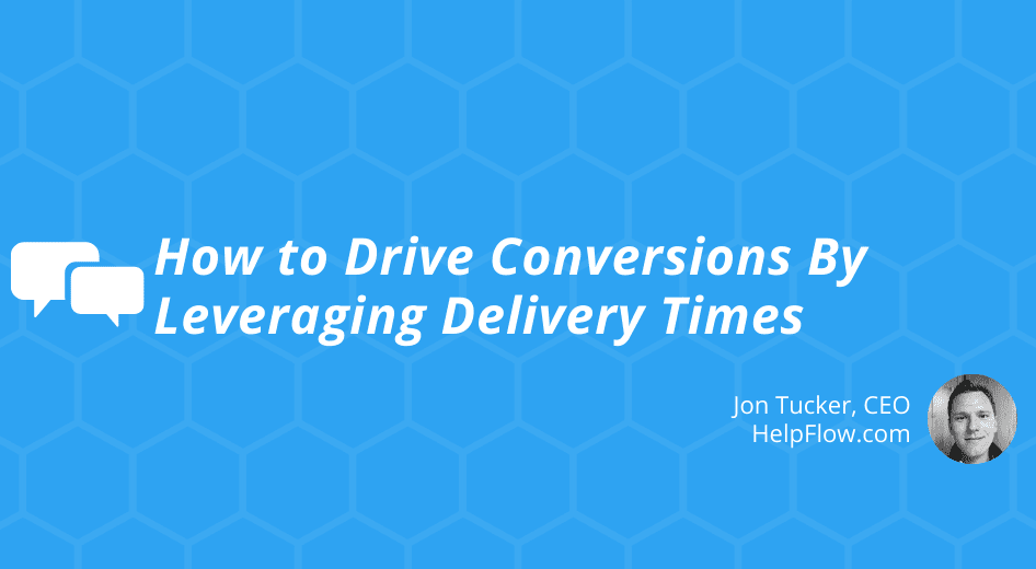 How to Drive Conversions By Leveraging Delivery Times