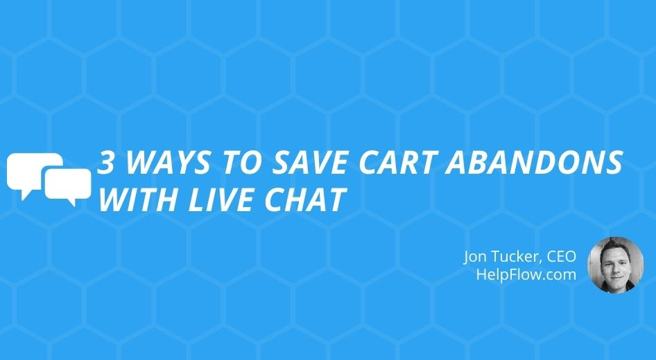 3 Ways to Save Cart Abandons With Live Chat