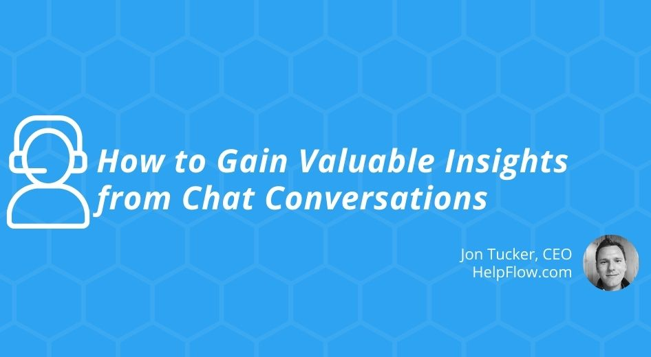 How to Gain Valuable Insights from Chat Conversations