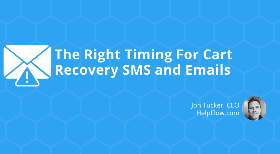 The Right Timing For Cart Recovery SMS and Emails